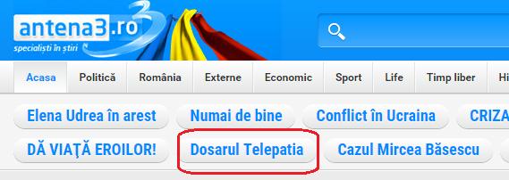 """Pe site-ul antena3.ro, """"Dosarul Telepatia"""" este trecut și acum, în 2015, sus, în meniu, ca un capitol distinct..."""